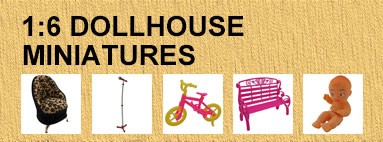 1:6 Dollhouse Miniatures